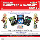 Indian Hardware & Sanitary News is a single trade monthly magazine which creates, manages and delivers the information that trading partners need to meet and do business.