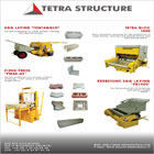 TETRA STRUCTURE company acquired an international reputation for the design and realization of materials intended for the manufacture of concrete elements.