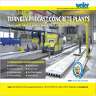 Weiler is one of the leading suppliers of machinery and complete production facilities for the manufacture of concrete precast worldwide.